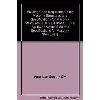 Building Code Requirements for Masonry Structures and Specifications