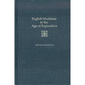 English Musicians in the Age of Exploration by Ian Woodfield - 978094