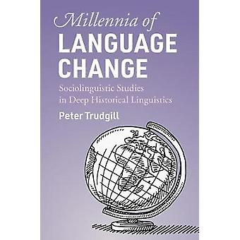 Millennia of Language Change - Sociolinguistic Studies in Deep Histori