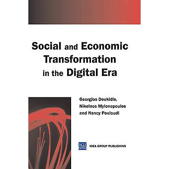 Social and Economic Transformation in the Digital Era by Georgios Dou