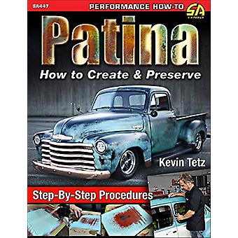 Patina - How to Create and Preserve by Kevin Tetz - 9781613254677 Book