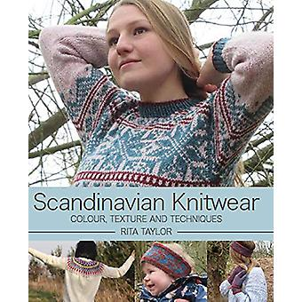 Scandinavian Knitwear - Colour - Texture and Techniques by Rita Taylor