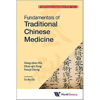 World Century Compendium to TCM - Volume 1 - Fundamentals of Traditiona