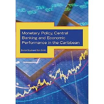 Monetary Policy - Central Banking and Economic Performance in the Car