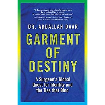 Garment of Destiny - Zanzibar to Oxford - A Surgeonas Global Quest for