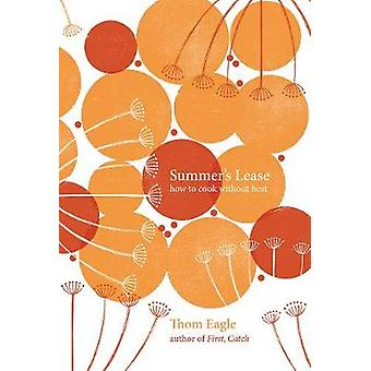 Summer's Lease - How to Cook Without Heat van Thom Eagle - 978178713533