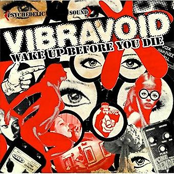Vibravoid - Wake Up Before You Die [CD] USA import