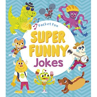 Pocket Fun Super Funny Jokes by Quick & Jack B.