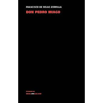 Don Pedro Miago av Francisco de Rojas Zorrilla