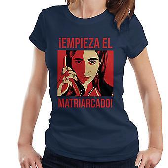 Empieza El Matriarcado Money Heist Women's T-Shirt