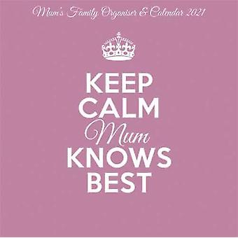 Keep Calm  Carry On Mum Knows Best Square Wall Planner Calendar 2021