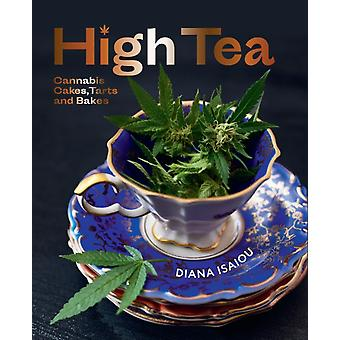 High Tea  Cannabis cakes tarts and bakes by Diana Isaiou