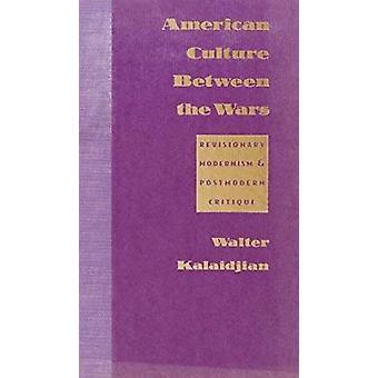 Cultura americana entre las guerras - modernismo revisionista y Postmode
