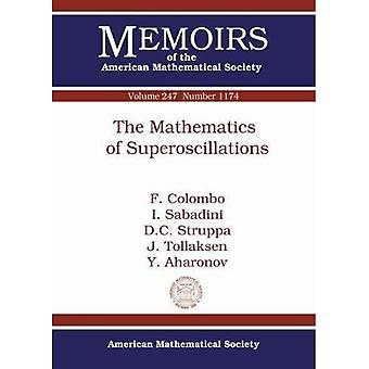 The Mathematics of Superoscillations (Memoirs of the American Mathematical Society)
