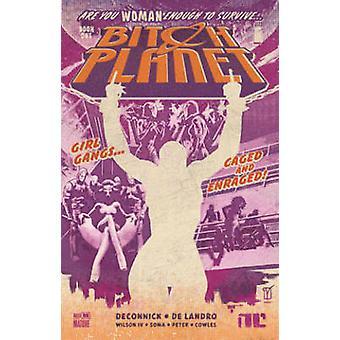 Bitch Planet Volume 1 Extraordinary Machine