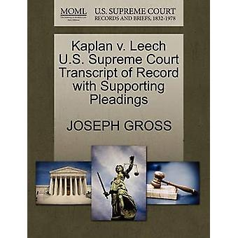 Kaplan V. Leech U.S. Supreme Court Transcript of Record with Supporti