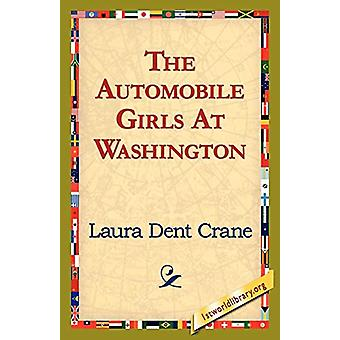 The Automobile Girls at Washington by Laura Dent Crane - 978142182196