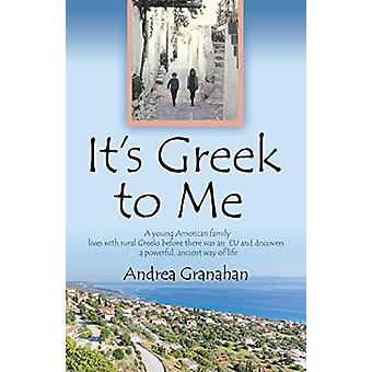 It's Greek to Me by Andrea Granahan - 9781634907217 Book