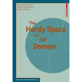 The Hardy Space of a Slit Domain by Alexandru Aleman - 9783034600972