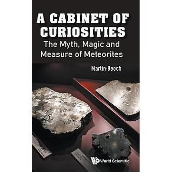 A Cabinet of Curiosities The Myth Magic and Measure of Meteorites