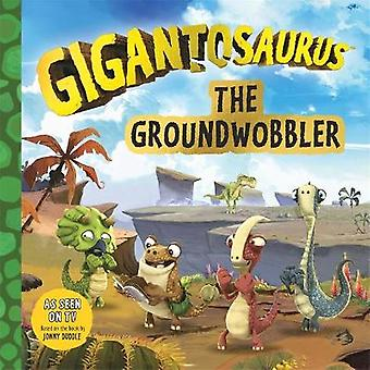 Gigantosaurus The Groundwobbler