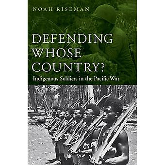 Defending Whose Country by Noah Riseman