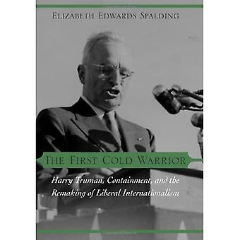 O Primeiro Guerreiro Frio: Harry Truman, Contenção, e a Reformulação do Internacionalismo Liberal