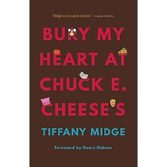 Bury My Heart på Chuck E. Oste af Tiffany Midge