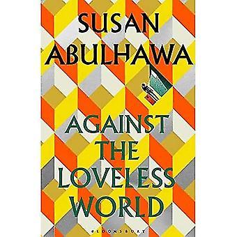 Against the Loveless World:� Winner of the Palestine Book Award
