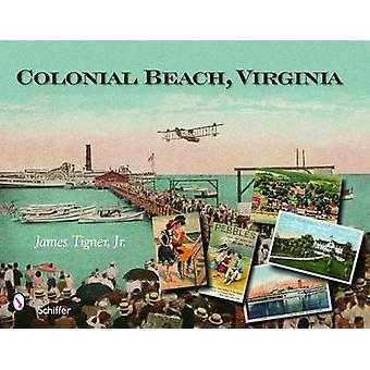 Colonial Beach Virginia by James Tigner