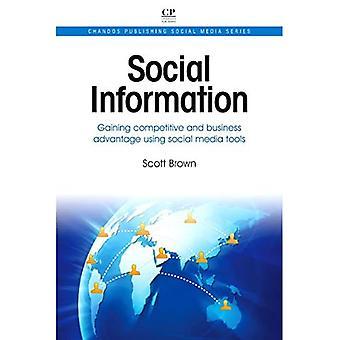 Social Information: Gaining Competitive and Business Advantage Using Social Media Tools (Chandos Publishing Social...