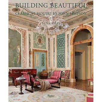 Building Beautiful by Clive AsletJohn Simpson