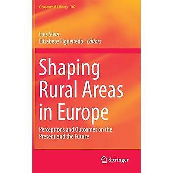 Forma landsbygdsområden i Europa - Uppfattningar och resultat på presen