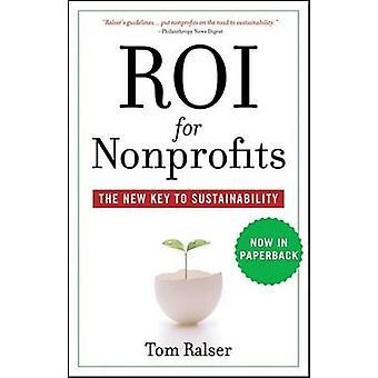 ROI für gemeinnützige Organisationen - der neue Schlüssel zur Nachhaltigkeit von Tom Ralser - 978