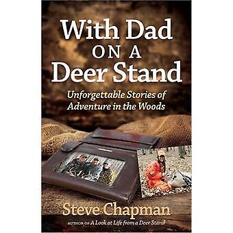 Mit Papa auf einem Hirsch - unvergessliche Geschichten voller Abenteuer in der W