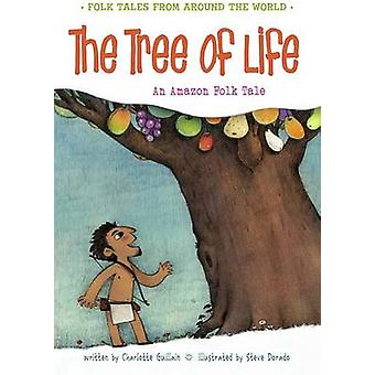 The Tree of Life - An Amazonian Folk Tale by Charlotte Guillain - 9781