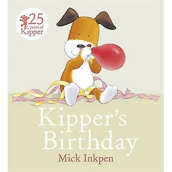 Kipper's Birthday by Mick Inkpen - 9781444918175 Book
