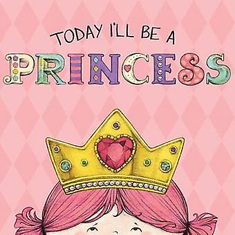 Today I'll Be a Princess by Paula Croyle - 9781449428655 Book