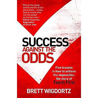 Framgång mot alla Odds - fem lektioner i hur man kan uppnå omöjl