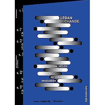 Stedelijke Change - Social Design - Arts als stedelijke vernieuwing door Anton Falke