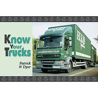 Know Your Trucks by Patrick W. Dyer - 9781906853198 Book