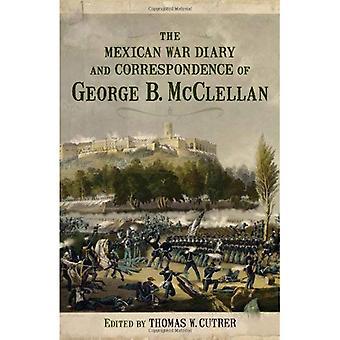 Die mexikanisch-amerikanischen Kriegstagebuch und Korrespondenz des George B. McClellan
