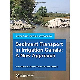 Transport de sédiments dans les canaux d'Irrigation: une nouvelle approche (UNESCO-IHE Delft Lecture Note Series)