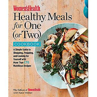 Women's Health Healthy Meals for One (or Two) Cookbook