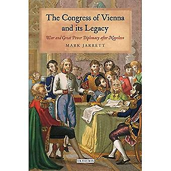 The Congress of Vienna and its Legacy: War and Great Power Diplomacy After Napoleon (International Library of...