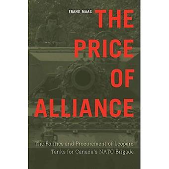 Le prix de l'Alliance: la politique et l'achat de chars Leopard Pour Brigade de l'OTAN au Canada (études dans Canadian Military History)