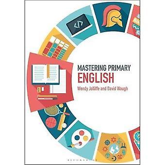 Mastering primäre Englisch (Mastering primäre Lehre)