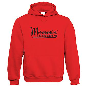 Mummin' All Day Every Day, Funny Hoodie - Mothers Day Gift Her