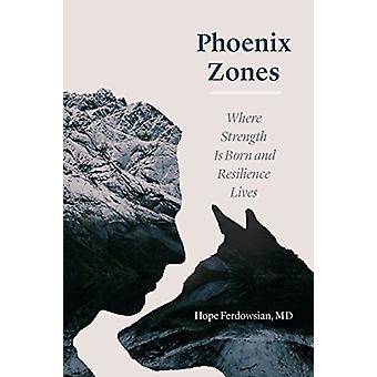 Phoenix zoner - hvor styrke er født og modstandskraft liv af håb Fe