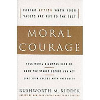 Moral Courage by Kidder & Rushworth M.